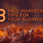 3 Fall Marketing Tips for Your Business